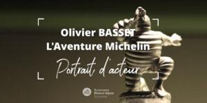 Portrait d'acteur : Olivier Basset, directeur de l'Aventure Michelin, Clermont-Ferrand