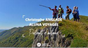 Portrait d'acteur :  Christophe Anglade, Aluna Voyages