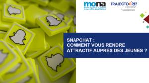Snapchat : comment vous rendre attractif auprès des jeunes ?