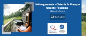 Webséminaire hébergements Obtenir la marque nationale Qualité Tourisme – Replay et présentations disponibles