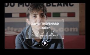 Portrait d'acteur : le trailer Xavier Thévenard et le tourisme bienveillant