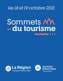 Sommets du Tourisme en Auvergne-Rhône-Alpes : les 18 et 19 octobre 2021